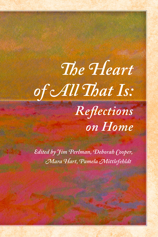 The Heart of All That Is: Reflections on Home